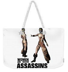 Women Are Sexier Assassins Weekender Tote Bag