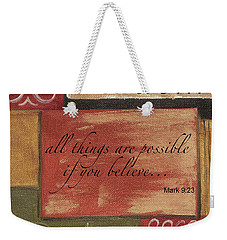 Words To Live By Believe Weekender Tote Bag
