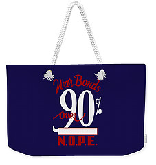 Weekender Tote Bag featuring the mixed media World War Two - War Bonds  by War Is Hell Store