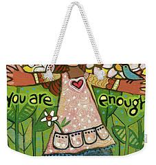 You Are Enough Weekender Tote Bag
