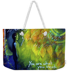 You Are What You Think Weekender Tote Bag