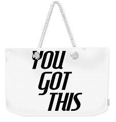 You Got This - Minimalist Motivational Print Weekender Tote Bag
