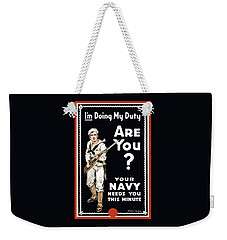 Weekender Tote Bag featuring the painting Your Navy Needs You This Minute by War Is Hell Store
