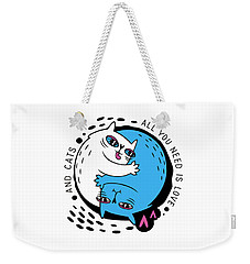 All You Need Is Love And Cats - Baby Room Nursery Art Poster Print Weekender Tote Bag