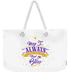 Always Find My Bliss Weekender Tote Bag