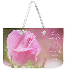 The Rose Speaks Of Love Photograph Weekender Tote Bag