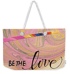 Be The Love Weekender Tote Bag