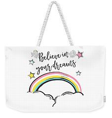 Believe In Your Dreams - Baby Room Nursery Art Poster Print Weekender Tote Bag