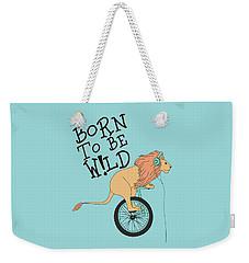 Born To Be Wild - Baby Room Nursery Art Poster Print Weekender Tote Bag