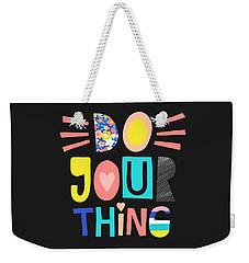 Do Your Thing - Baby Room Nursery Art Poster Print Weekender Tote Bag