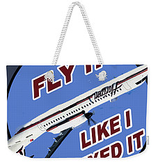 Fly It Like I Fixed It Weekender Tote Bag