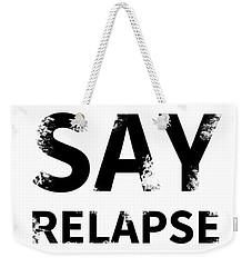 Frankie Say Relapse - Don't Do It Weekender Tote Bag