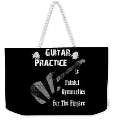 Guitar Practice Is Painful Weekender Tote Bag