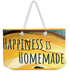 Weekender Tote Bag featuring the painting Happiness Is Homemade by Maria Langgle