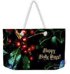 Happy Holly Days Weekender Tote Bag