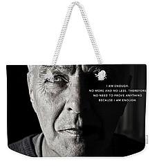I Am Enough - Part 1 Weekender Tote Bag