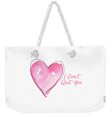 I Can't Quit You Weekender Tote Bag