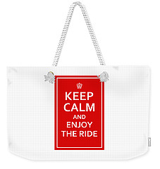 Keep Calm - Enjoy The Ride Weekender Tote Bag