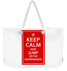 Keep Calm - Jump On Bandwagon Weekender Tote Bag