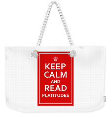 Keep Calm - Read Platitudes Weekender Tote Bag