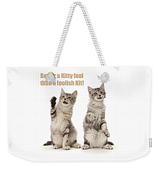 Weekender Tote Bag featuring the photograph Kitty Fools by Warren Photographic