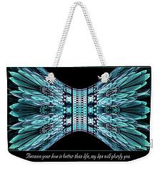Love Is Better Weekender Tote Bag