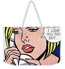 Oh, Jeff...i Love You, Too...but... - Pop Art  Weekender Tote Bag