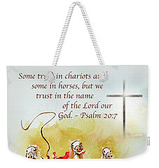Some Trust In Chariots Weekender Tote Bag