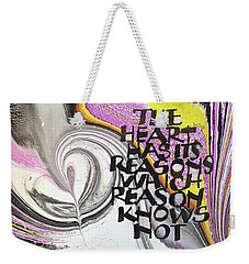 The Heart Has Its Reasons Weekender Tote Bag