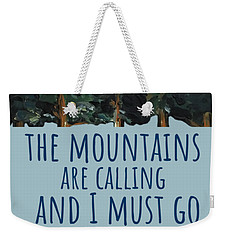Weekender Tote Bag featuring the painting The Mountains Are Calling by Maria Langgle