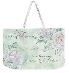The Rose Speaks Of Love Weekender Tote Bag