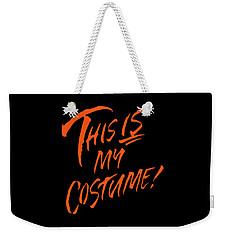 This Is My Halloween Costume Weekender Tote Bag