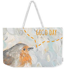 Weekender Tote Bag featuring the painting Today Is A Good Day With Bird by Maria Langgle