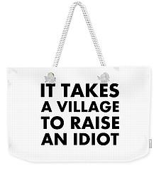 Village Idiot Bk Weekender Tote Bag