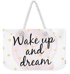 Wake Up And Dream - Baby Room Nursery Art Poster Print Weekender Tote Bag