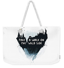 Walk On The Wild Side  Weekender Tote Bag