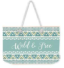 Wild And Free - Boho Chic Ethnic Nursery Art Poster Print Weekender Tote Bag