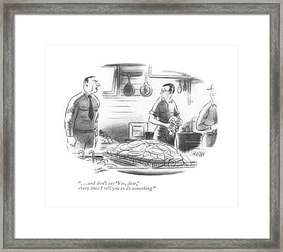 . . . And Don't Say 'yes Framed Print