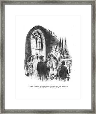 . . . And, Forsaking All Others, Keep Thee Only Framed Print by Whitney Darrow, Jr.