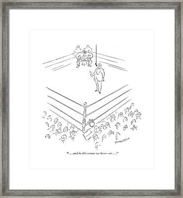 . . . And In This Corner We Have - Er Framed Print