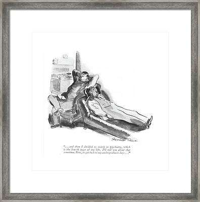 . . . And Then I Decided To Switch To Psychiatry Framed Print