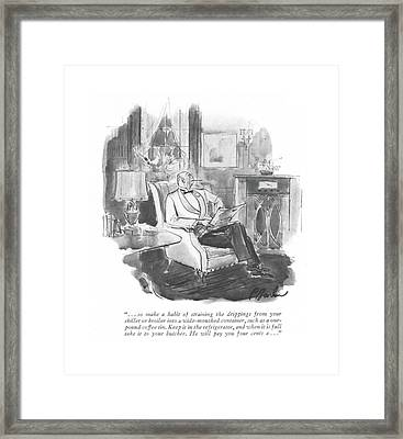 . . . So Make A Habit Of Straining The Drippings Framed Print by Perry Barlow
