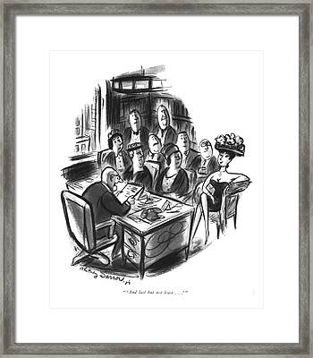 'and Last But Not Least...' Framed Print by Jr., Whitney Darrow