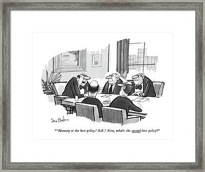 'honesty Is The Best Policy.' O.k.! Now Framed Print