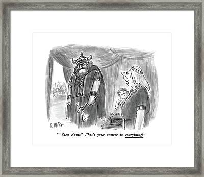 'sack Rome!' That's Your Answer To Everything! Framed Print