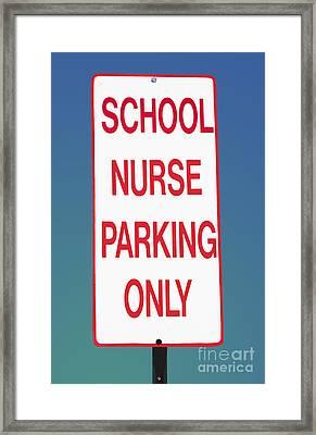 School Nurse Parking Sign  Framed Print by Phil Cardamone