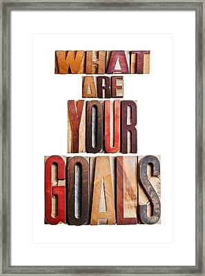 What Are Your Goals Framed Print by Donald  Erickson
