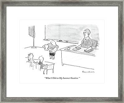 'what I Did On My Summer Vacation.' Framed Print