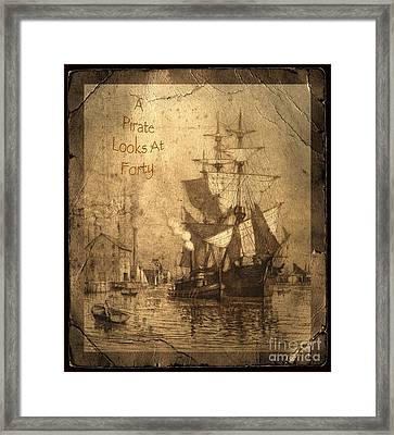 A Pirate Looks At Forty Framed Print