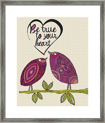 Be True To Your Heart Framed Print by Valentina Ramos